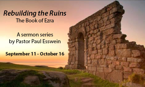 The Book of Ezra - Rebuilding the Ruins