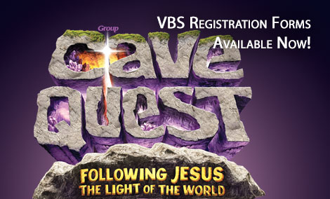 Cave Quest - VBS registration forms avaialble